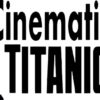 Taking A Voyage On Cinematic Titanic