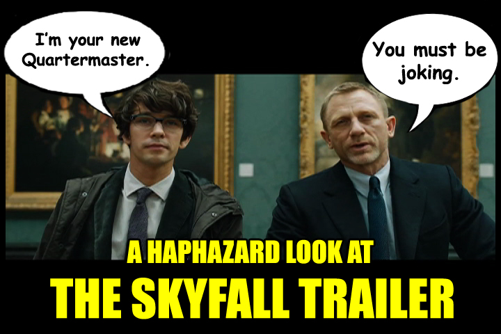 The Skyfall Trailer – A Review