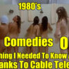 1980's Teen Sex Comedies or How Everything I Needed To Know About Sex Was Thanks To Cable Television….