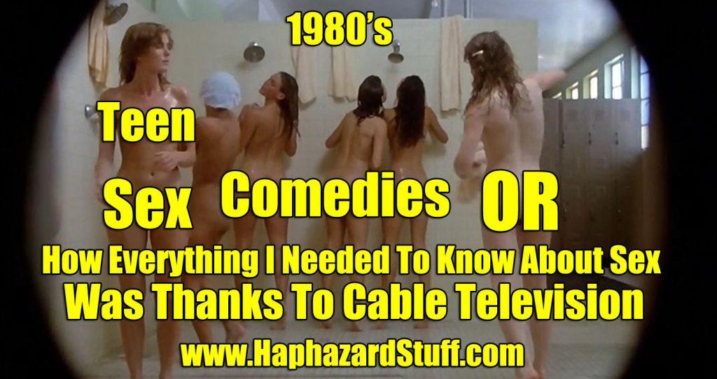 HaphazardStuff Teen Sex Comedy movies 1980s