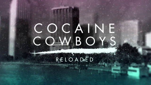 Cocaine Cowboys: Reloaded (2011) – A Review