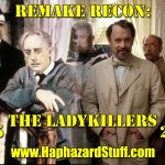 The Ladykillers 1955 2004 movie comedy review Alec Guiness Tom Hanks
