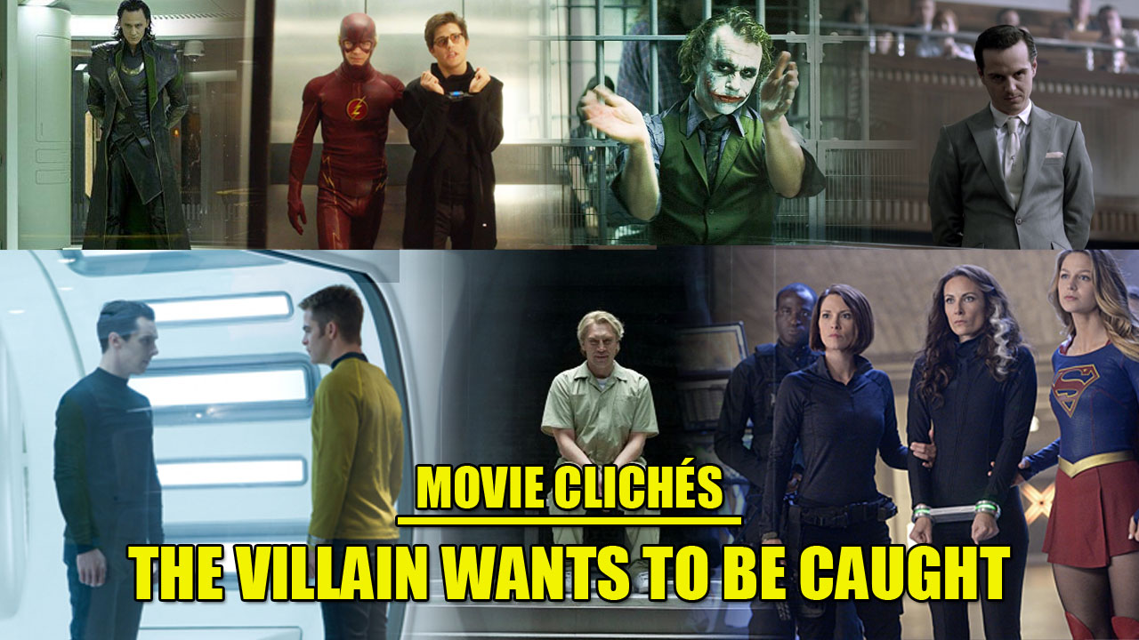 Movie Cliche Bad Guy Wants To Be Caught