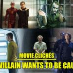 movie cliche villain wants to be captured