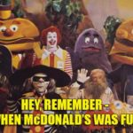 Remember When McDonalds Was Fun