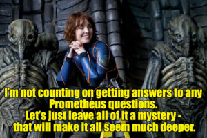 Prometheus questions answers Alien Noomi Rapace