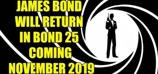 James Bond Return in Bond 25 movie November 2019