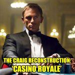 Casino Royale Daniel Craig as James Bond