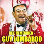 Hey Remember Guy Lombardo New Years Eve