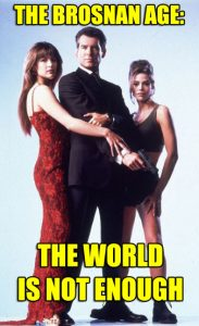 World Is Not Enough Pierce Brosnan Denise Richards Sophie Marceau