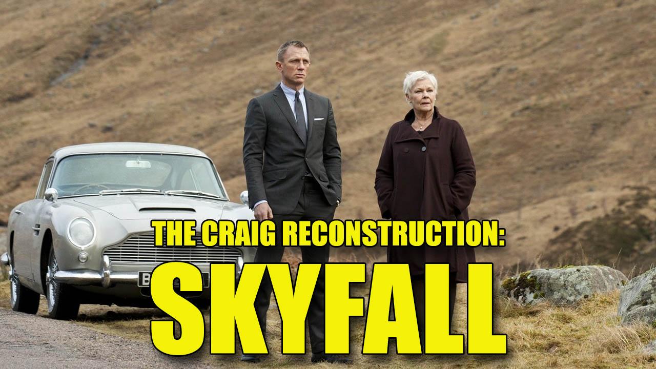 The Craig Reconstruction: Skyfall