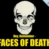 Remember Faces of Death