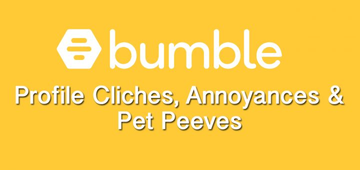 Bumble dating app profile cliches