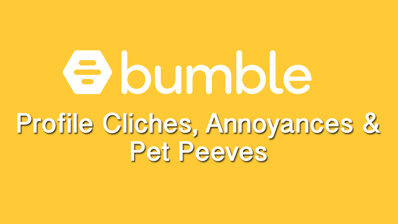 Bumble online dating app profile cliches