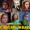 Movie Clichés – The Ugly Girl in Glasses