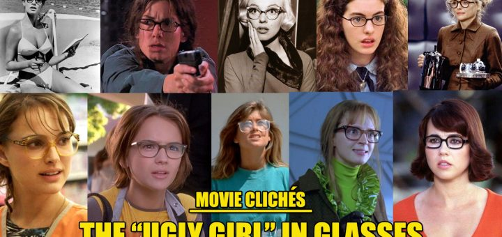 Movie Cliches Ugly Girl In Glasses