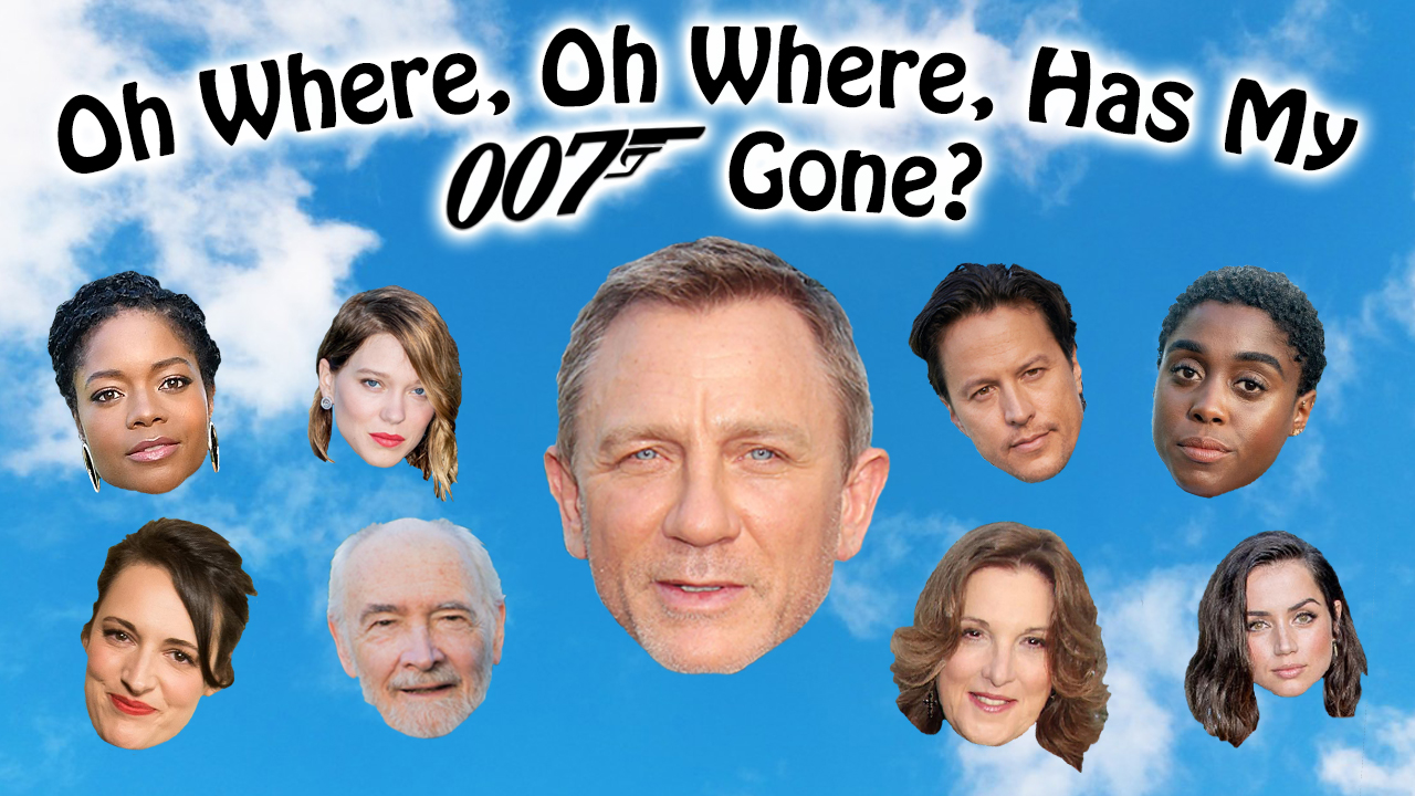 Oh Where, Oh Where Has My 007 Gone?