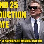 Bond 25 Production Update Dramatization