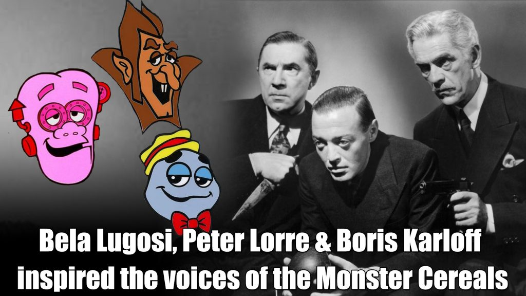 Bela Lugosi Peter Lorre Boris Karloff Count Chocula Boo Berry Franken Berry voices