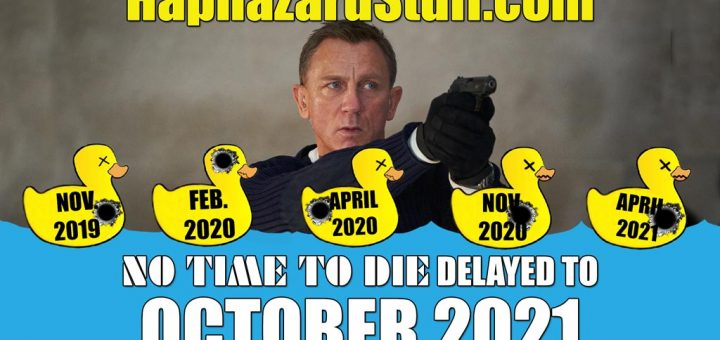 No Time To Die Delay October 2021 HaphazardStuff