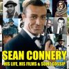 Sean Connery – His Life, His Films & Some Gossip