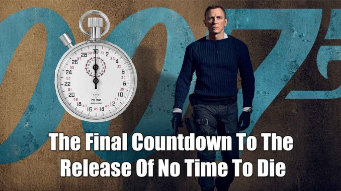 The Final Countdown To The Release of No Time To Die